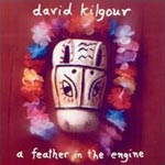 David Kilgour - A Feather In The Engine, 2001