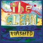 The Clean - Mashed